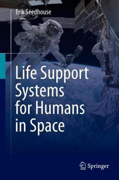 Life Support Systems for Humans in Space - Erik Seedhouse