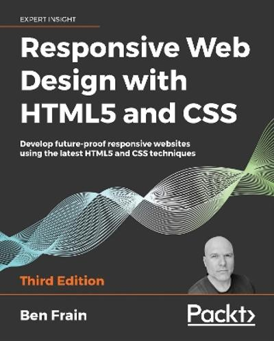 Responsive Web Design with HTML5 and CSS - Ben Frain