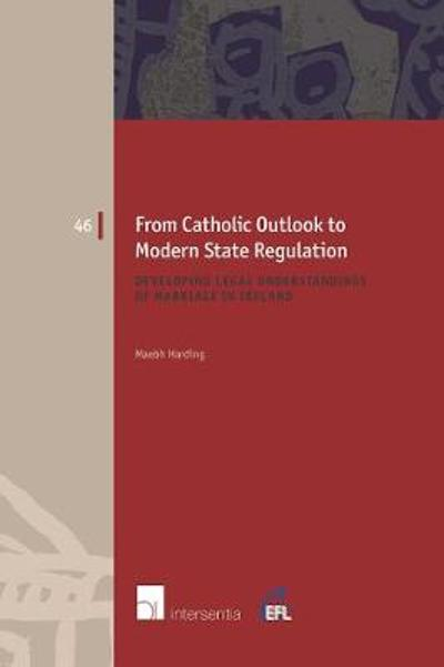 From Catholic Outlook to Modern State Regulation - Maebh Harding