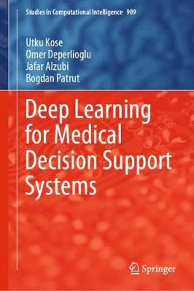 Deep Learning for Medical Decision Support Systems - Utku Kose