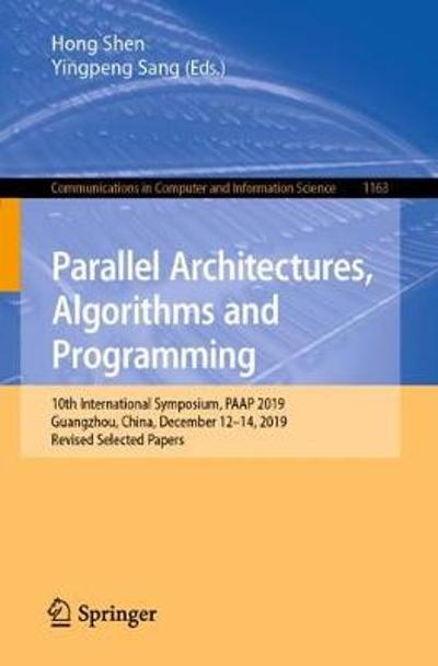 Parallel Architectures, Algorithms and Programming - Hong Shen