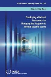 Developing a National Framework for Managing the Response to Nuclear Security Events - IAEA