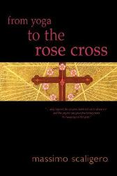 From Yoga to the Rose Cross - Massimo Scaligero Eric L. Bisbocci