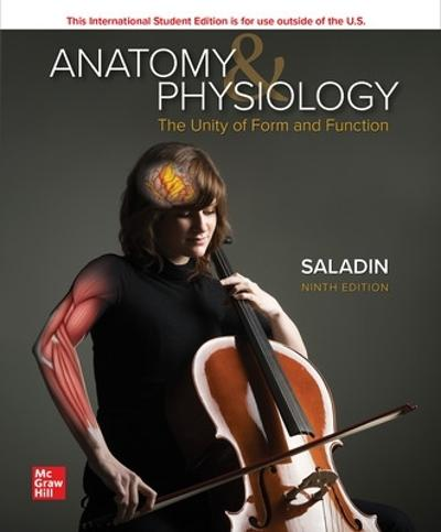 ISE Anatomy & Physiology: The Unity of Form and Function - Kenneth Saladin