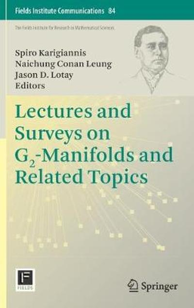 Lectures and Surveys on G2-Manifolds and Related Topics - Spiro Karigiannis