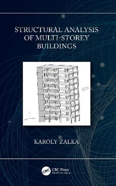 Structural Analysis of Multi-Storey Buildings - Karoly A. Zalka