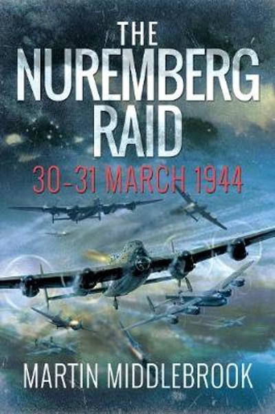 The Nuremberg Raid - Martin Middlebrook