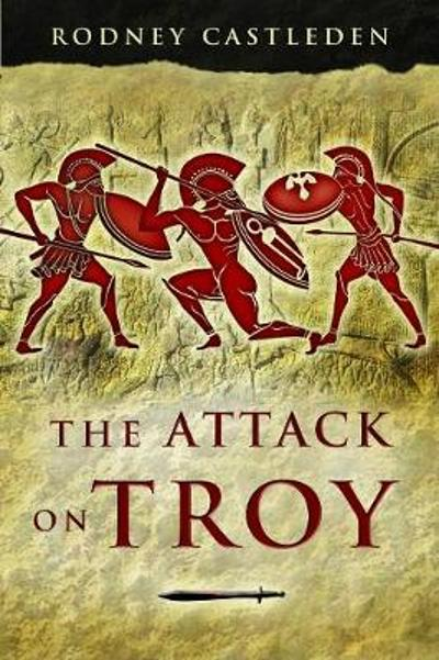 The Attack on Troy - Rodney Castleden