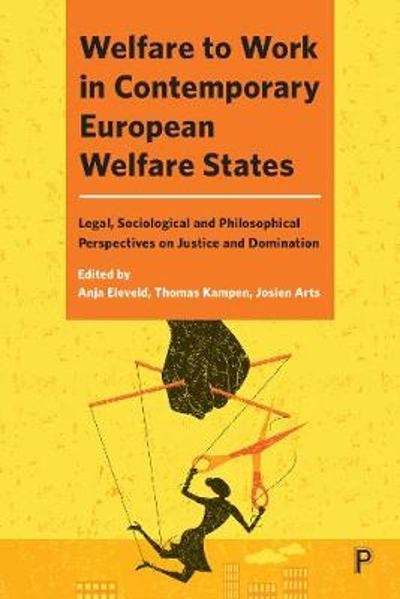 Welfare to Work in Contemporary European Welfare States - Anja Eleveld