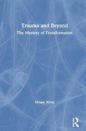 Trauma and Beyond - Ursula Wirtz