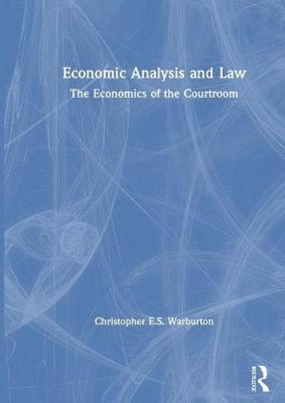 Economic Analysis and Law - Christopher E.S. Warburton