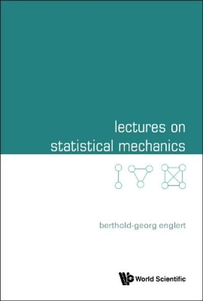 Lectures On Statistical Mechanics - Berthold-georg Englert