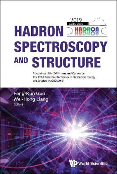Hadron Spectroscopy And Structure - Proceedings Of The Xviii International Conference - Feng-kun Guo