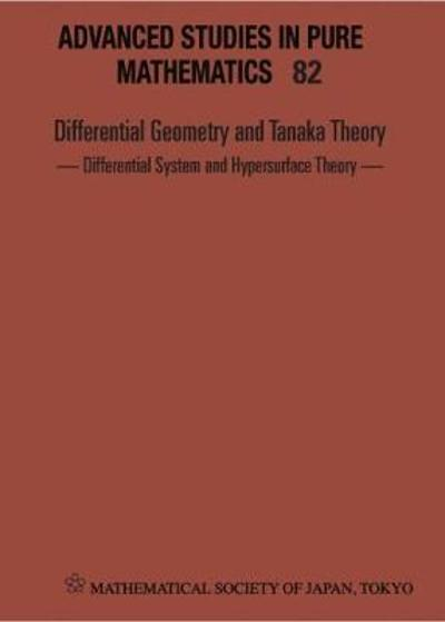 Differential Geometry And Tanaka Theory - Differential System And Hypersurface Theory - Proceedings Of The International Conference - Toshihiro Shoda