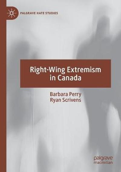 Right-Wing Extremism in Canada - Barbara Perry