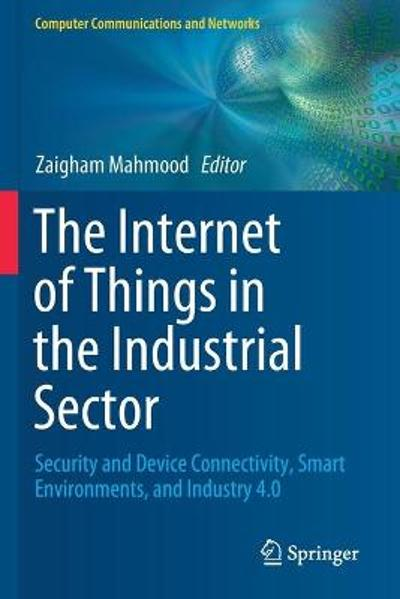The Internet of Things in the Industrial Sector - Zaigham Mahmood