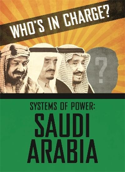 Who's in Charge? Systems of Power: Saudi Arabia - Sonya Newland