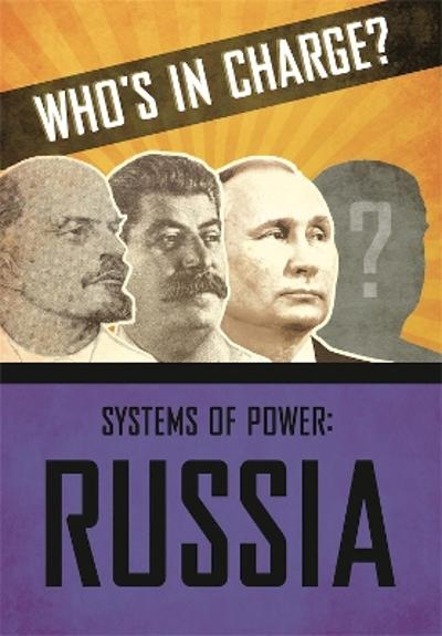 Who's in Charge? Systems of Power: Russia - Sonya Newland