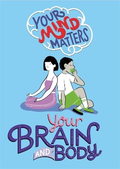 Your Mind Matters: Your Brain and Body - Honor Head