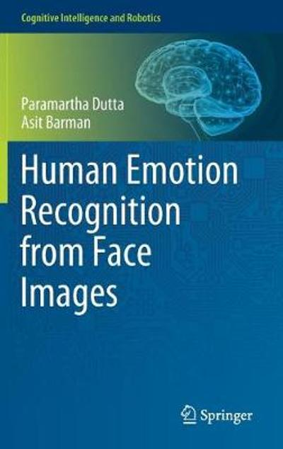 Human Emotion Recognition from Face Images - Paramartha Dutta