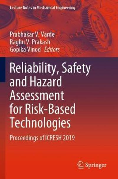 Reliability, Safety and Hazard Assessment for Risk-Based Technologies - Prabhakar V. Varde