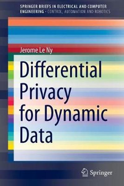 Differential Privacy for Dynamic Data - Jerome Le Ny