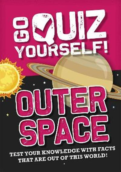 Go Quiz Yourself!: Outer Space - Izzi Howell