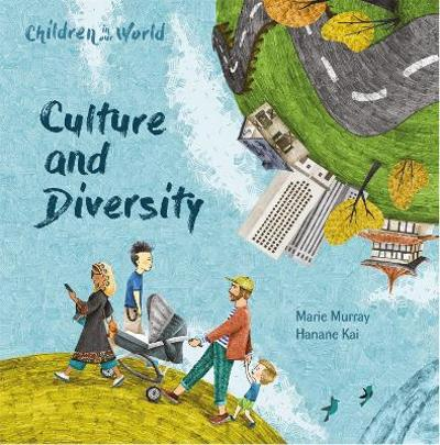 Children in Our World: Culture and Diversity - Marie Murray