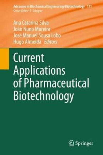Current Applications of Pharmaceutical Biotechnology - Ana Catarina Silva