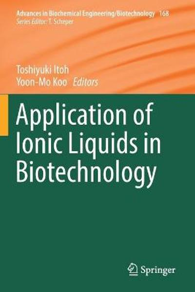 Application of Ionic Liquids in Biotechnology - Toshiyuki Itoh