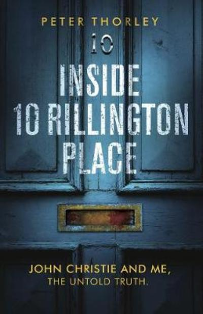 Inside 10 Rillington Place - Peter Thorley