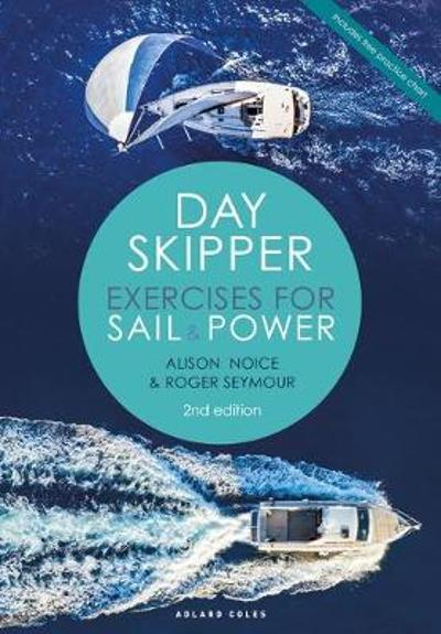 Day Skipper Exercises for Sail and Power - Roger Seymour