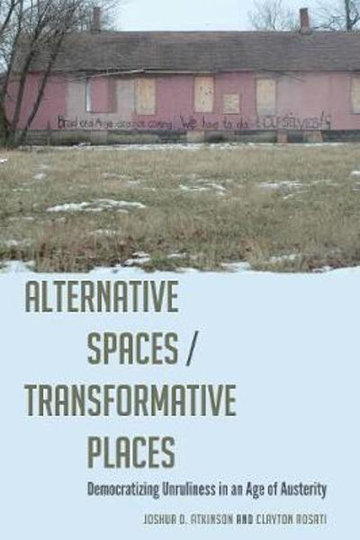 Alternative Spaces/Transformative Places - Clayton Rosati