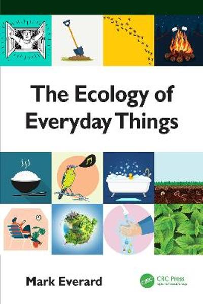 The Ecology of Everyday Things - Mark Everard