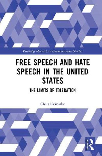 Free Speech and Hate Speech in the United States - Chris Demaske