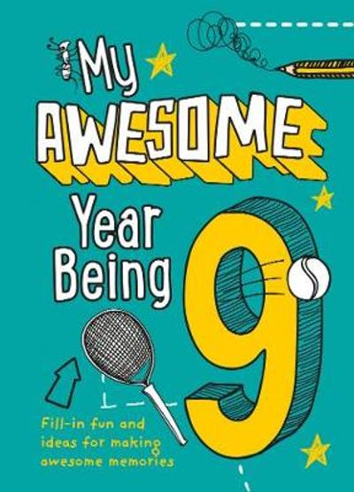 My Awesome Year being 9 - Kia Marie Hunt