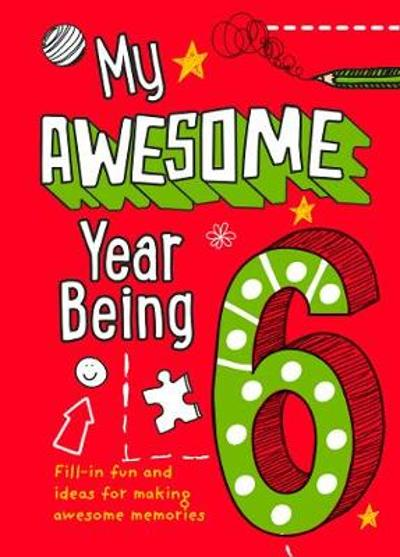 My Awesome Year being 6 - Kia Marie Hunt