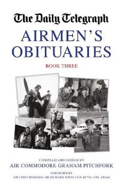 The Daily Telegraph Airmen's Obituaries Book Three - Graham Pitchfork