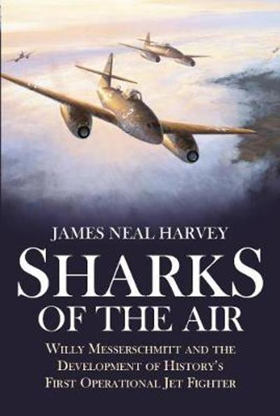 Sharks of the Air - James Neal Harvey