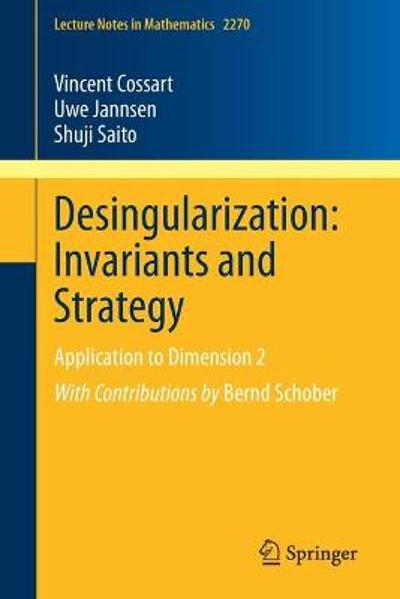 Desingularization: Invariants and Strategy - Vincent Cossart