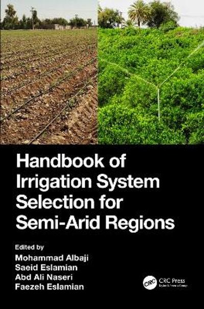 Handbook of Irrigation System Selection for Semi-Arid Regions - Mohammad Albaji