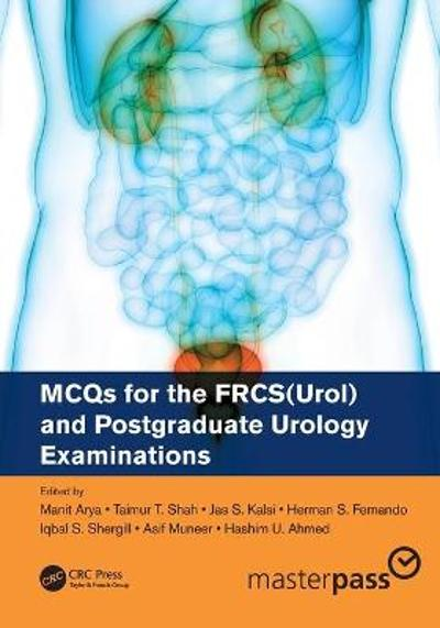 MCQs for the FRCS(Urol) and Postgraduate Urology Examinations - Manit Arya