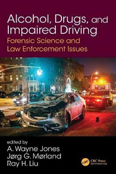 Alcohol, Drugs, and Impaired Driving - A. Wayne Jones