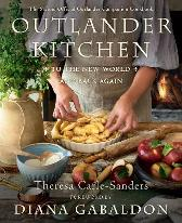 Outlander Kitchen: To the New World and Back - Theresa Carle-Sanders Diana Gabaldon