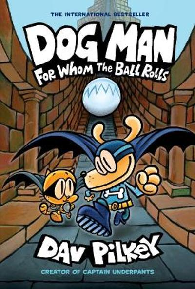 For Whom the Ball Rolls - Dav Pilkey