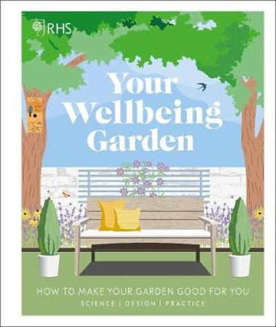 RHS Your Wellbeing Garden - Royal Horticultural Society (DK Rights) (DK IPL)