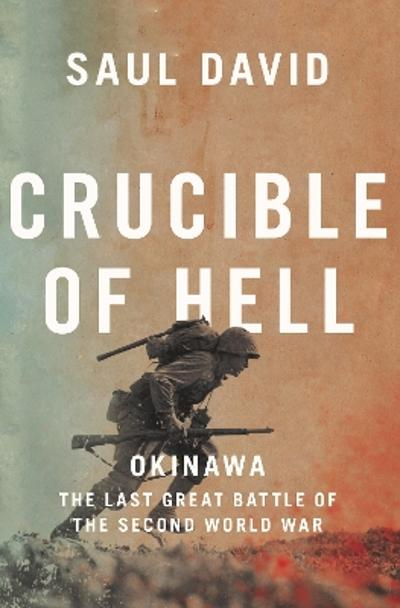 Crucible of Hell - Saul David
