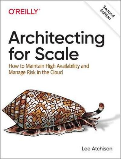 Architecting for Scale - Lee Atchison