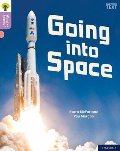 Oxford Reading Tree Word Sparks: Level 1+: Going into Space - Karra McFarlane