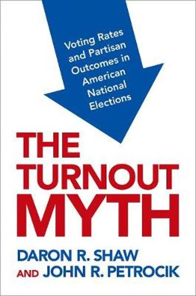 The Turnout Myth - Daron Shaw